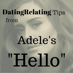 Dating Relating tips from adele hello