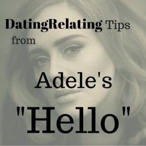 "DatingRelating Tips From Adele's ""Hello"""