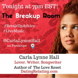 "Break Up Advice: ""The Break Up Room"" on Periscope"
