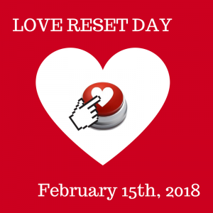 Love Reset Day – Holiday on February 15th!